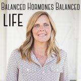 Balanced Hormones! Balanced Life!