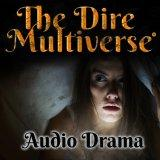 The Dire Multiverse Audio Drama