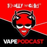 Episode 1: Welcome to the Totally Wicked Vape Podcast.