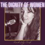 The Dignity of Women