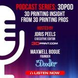 3DPOD: Insight from 3D Printing Pros