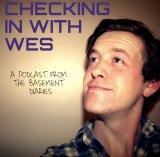 Checking in with Wes