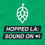Hopped LA: Sound On