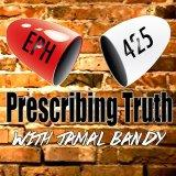 Prescribed Truth Podcast