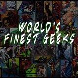 World's Finest Geeks Podcast Episode 9