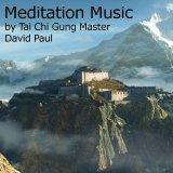 Meditation Music by Tai Chi Gung Master David Paul