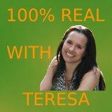 100% Real with Teresa