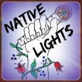 Native Lights: Where Indigenous Voices Shine