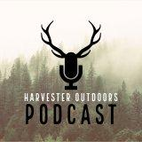 Harvester Outdoors Podcast
