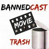 BannedCast Movie Trash
