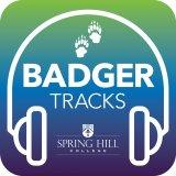 Badger Tracks Ep. 3 - Spring Hill College Tuition Reset