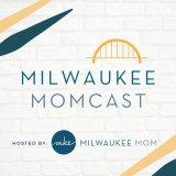 Milwaukee Momcast