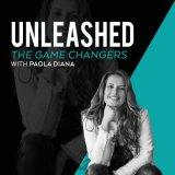 UNLEASHED. The Game Changers