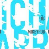 MikeyPod