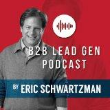 B2B Lead Gen Podcast with Eric Schwartzman